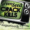 THE GREEN SEED AND SUGARTOOTH ARE ALL OVER SIDEWALK THIS YEAR!