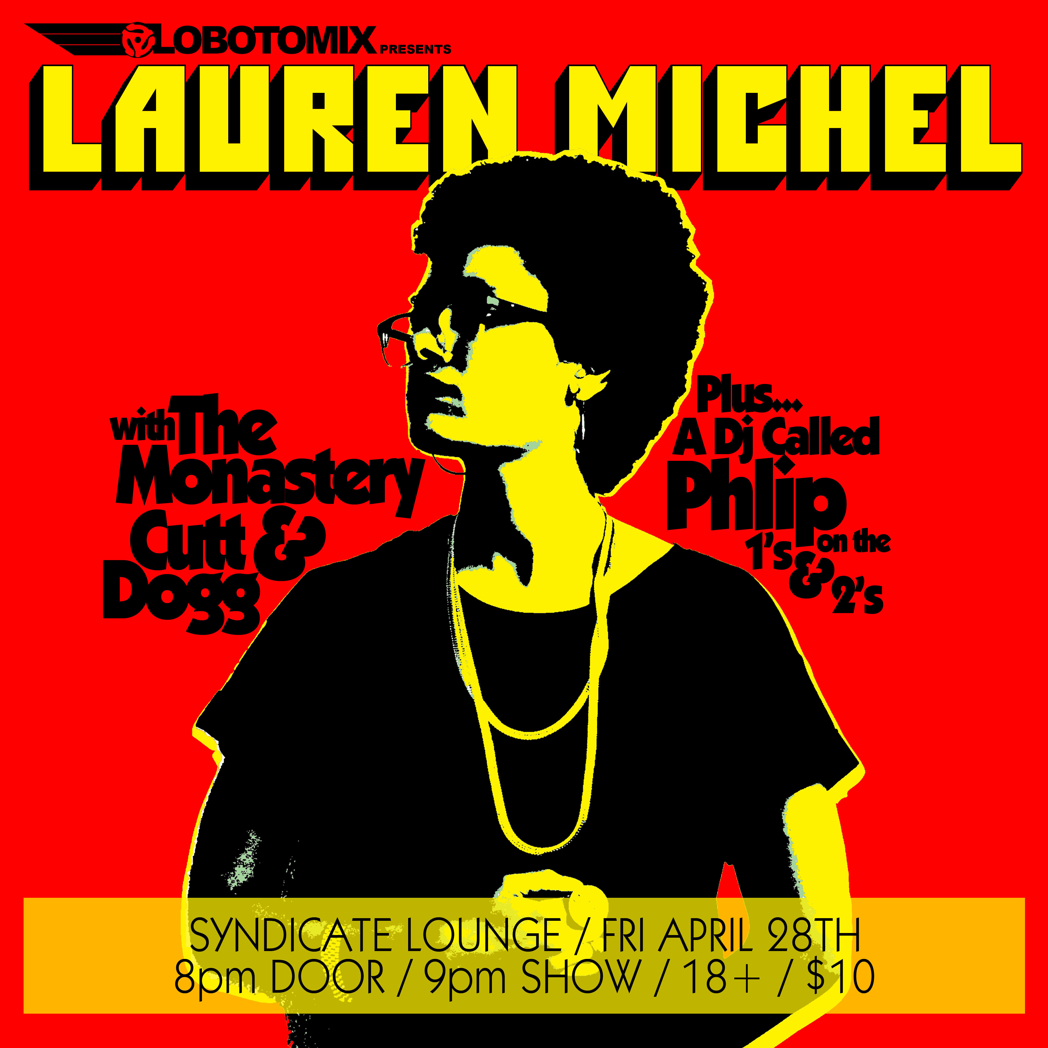 Lauren Michel / The Monastery / Cutt Dogg / A DJ Called Phlip